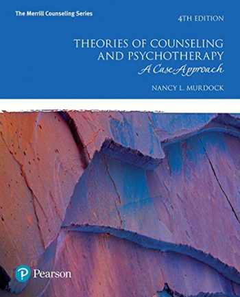9780134240220-0134240227-Theories of Counseling and Psychotherapy: A Case Approach