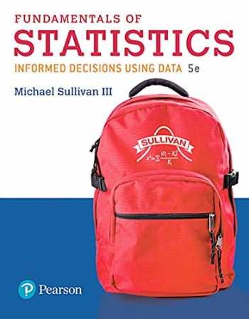 9780134763729-0134763726-Fundamentals of Statistics Plus MyStatLab with Pearson eText -- Title-Specific Access Card Package (5th Edition)