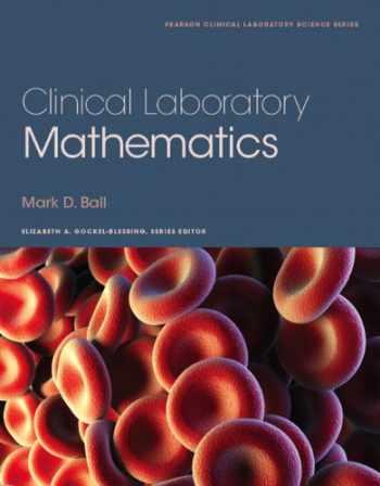 9780132344371-0132344378-Clinical Laboratory Mathematics (Pearson Clinical Laboratory Science)