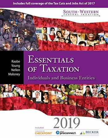 9781337702966-133770296X-South-Western Federal Taxation 2019: Essentials of Taxation: Individuals and Business Entities (with Intuit ProConnect Tax Online 2017 + RIA CheckPoint 1 term (6 months) Printed Access Card)