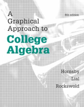 9780321920300-0321920309-A Graphical Approach to College Algebra (6th Edition)