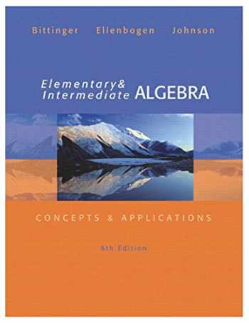 9780321848741-0321848748-Elementary and Intermediate Algebra: Concepts & Applications (6th Edition)