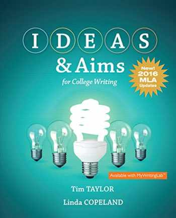 9780134590899-0134590899-IDEAS & Aims For College Writing, MLA Update
