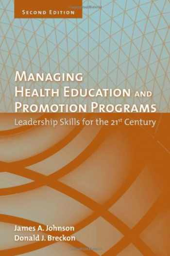 9780763742379-0763742376-Managing Health Education And Promotion Programs: Leadership Skills For The 21St Century
