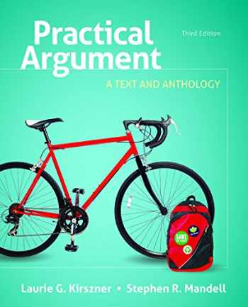 9781319028565-131902856X-PRACTICAL ARGUMENT, BY KIRSZNER, 3RD EDITION