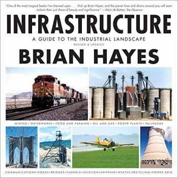 9780393349832-0393349837-Infrastructure: A Guide to the Industrial Landscape (Revised and Updated)