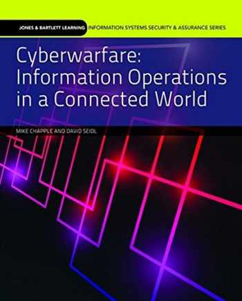 9781284058482-1284058484-Cyberwarfare: Information Operations in a Connected World (Information Systems Security & Assurance)