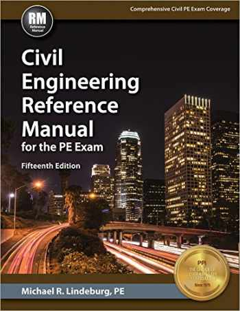 9781591265085-1591265088-Civil Engineering Reference Manual for the PE Exam, 15th Ed