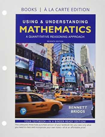 9780134716015-0134716019-Using & Understanding Mathematics, Books a la Carte edition (7th Edition)