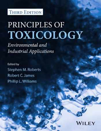 9780470907917-0470907916-Principles of Toxicology: Environmental and Industrial Applications