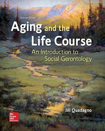 9781259870446-1259870448-Aging and the Life Course: An Introduction to Social Gerontology