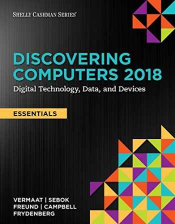 9781337285117-1337285110-Discovering Computers, Essentials ©2018: Digital Technology, Data, and Devices