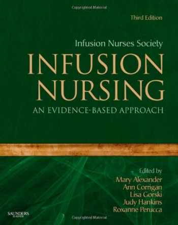 9781416064107-1416064109-Infusion Nursing: An Evidence-Based Approach (Alexander, Infusion Nursing)
