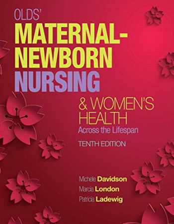 9780134164229-0134164229-Olds' Maternal-Newborn Nursing & Women's Health Across the Lifespan Plus MyLab Nursing with Pearson eText -- Access Card Package (10th Edition)