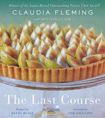 9780375504297-037550429X-The Last Course: The Desserts of Gramercy Tavern