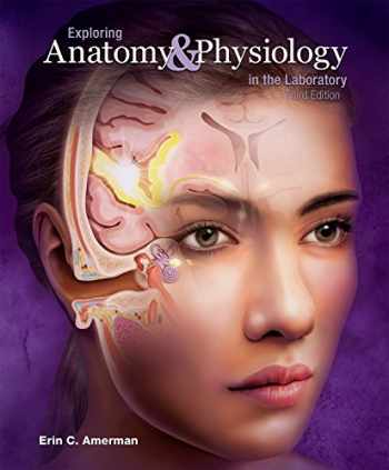 9781617316203-1617316202-Exploring Anatomy & Physiology in the Laboratory, 3e