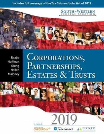 South-Western Federal Taxation 2019: Corporations, Partnerships, Estates and Trusts (with Tax Prep Software & RIA Checkpoint, 1 term (6 months) Printed Access Card)