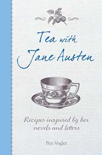9781782493426-1782493425-Tea with Jane Austen: Recipes inspired by her novels and letters