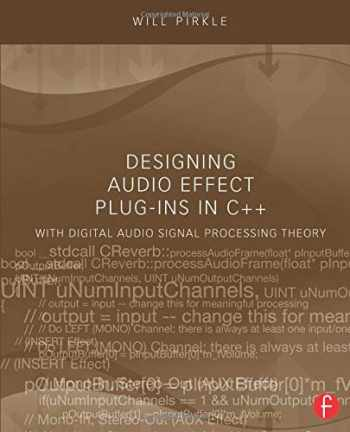 9780240825151-0240825152-Designing Audio Effect Plug-Ins in C++: With Digital Audio Signal Processing Theory