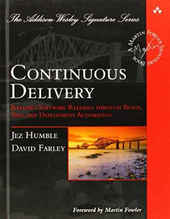 9780321601919-0321601912-Continuous Delivery: Reliable Software Releases through Build, Test, and Deployment Automation (Addison-Wesley Signature Series (Fowler))