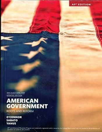 9780133991765-0133991768-American Government - Roots and Reform - 2014 Elections and Updates Edition - AP Edition