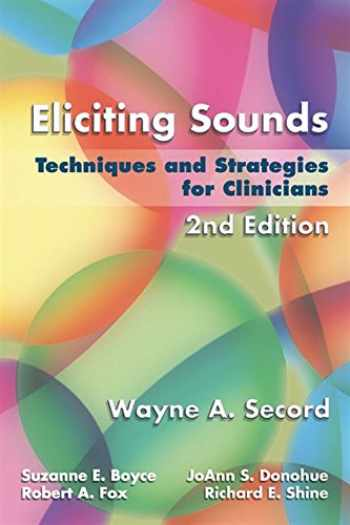 9781401897253-1401897258-Eliciting Sounds: Techniques and Strategies for Clinicians