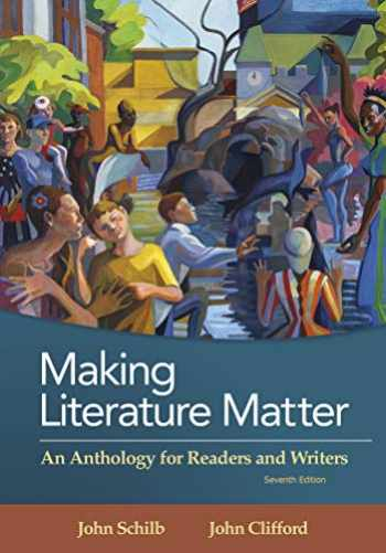 9781319054724-1319054722-Making Literature Matter: An Anthology for Readers and Writers