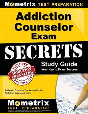 9781609710675-1609710673-Addiction Counselor Exam Secrets Study Guide: Addiction Counselor Test Review for the Addiction Counseling Exam