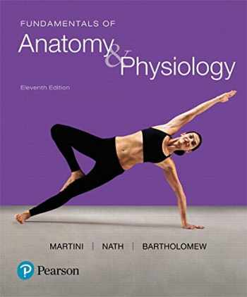 9780134396026-0134396022-Fundamentals of Anatomy & Physiology (11th Edition)