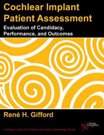 9781597564465-159756446X-Cochlear Implant Patient Assessment: Evaluation of Candidacy, Performance, and Outcomes (Core Clinical Concepts in Audiology)