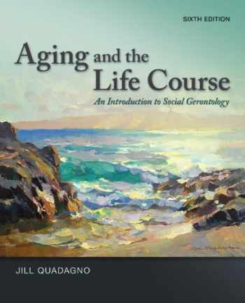 9780078026850-0078026857-Aging and the Life Course: An Introduction to Social Gerontology
