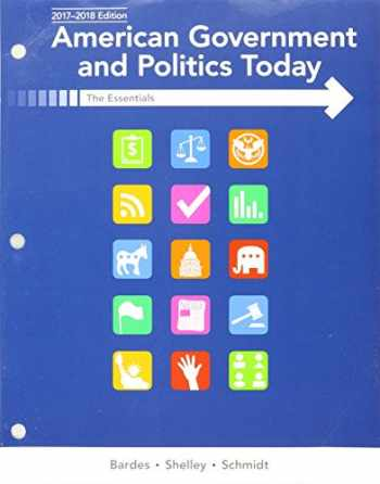 9781337576567-1337576565-Bundle: American Government and Politics Today: Essentials 2017-2018 Edition, Loose-Leaf Version, 19th + MindTap Political Science, 1 term (6 months) Printed Access Card