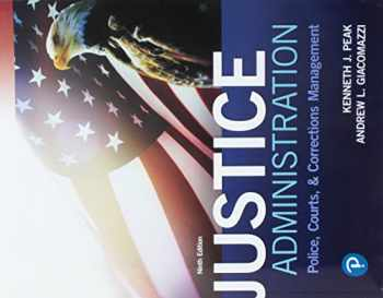9780134871400-0134871405-Justice Administration: Police, Courts, and Corrections Management (9th Edition) (What's New in Criminal Justice)