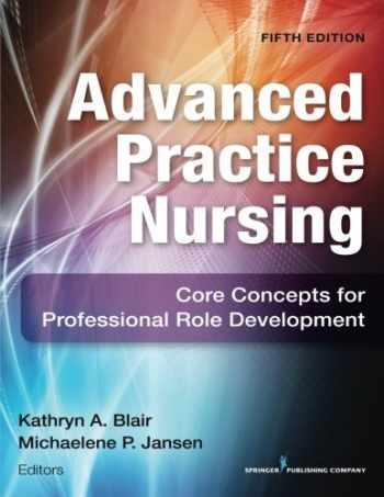 9780826172518-0826172512-Advanced Practice Nursing, Fifth Edition: Core Concepts for Professional Role Development