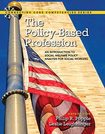 9780133909111-0133909115-The Policy-Based Profession: An Introduction to Social Welfare Policy Analysis for Social Workers with Enhanced Pearson eText -- Access Card Package (6th Edition) (Connecting Core Competencies)