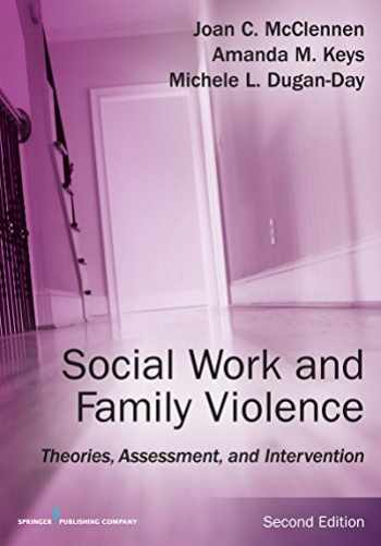 9780826133489-0826133487-Social Work and Family Violence, Second Edition: Theories, Assessment, and Intervention