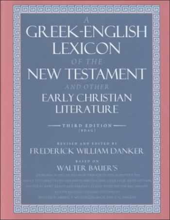 9780226039336-0226039331-A Greek-English Lexicon of the New Testament and Other Early Christian Literature, 3rd Edition
