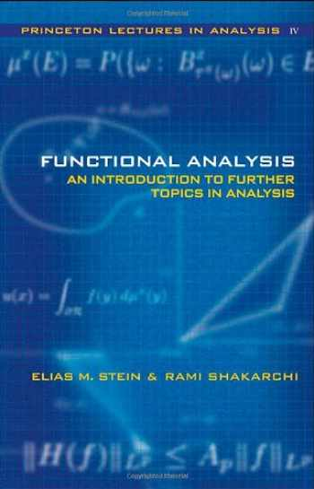 9780691113876-0691113874-Functional Analysis: Introduction to Further Topics in Analysis (Princeton Lectures in Analysis) (Bk. 4)