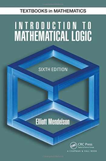 9781482237726-1482237725-Introduction to Mathematical Logic (Discrete Mathematics and Its Applications)