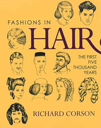 9780720610932-0720610931-Fashions in Hair: The First Five Thousand Years