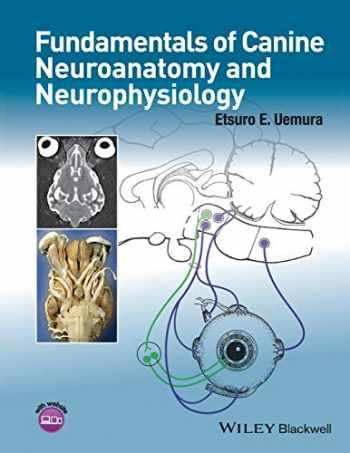 9781118771761-1118771761-Fundamentals of Canine Neuroanatomy and Neurophysiology