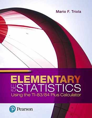 9780134686943-0134686942-Elementary Statistics Using the TI-83/84 Plus Calculator (5th Edition)