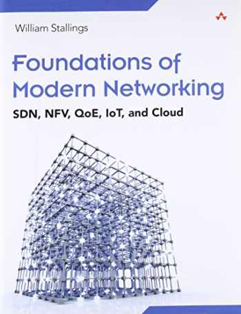 9780134175393-0134175395-Foundations of Modern Networking: SDN, NFV, QoE, IoT, and Cloud