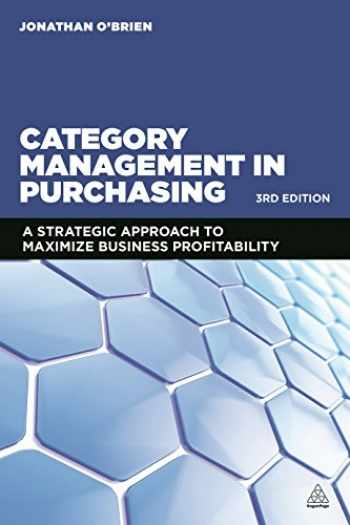 9780749472306-0749472308-Category Management in Purchasing: A Strategic Approach to Maximize Business Profitability