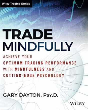 9781118445617-1118445619-Trade Mindfully: Achieve Your Optimum Trading Performance with Mindfulness and Cutting-Edge Psychology (Wiley Trading)