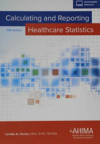 9781584264804-1584264802-Calculating and Reporting Healthcare Statistics