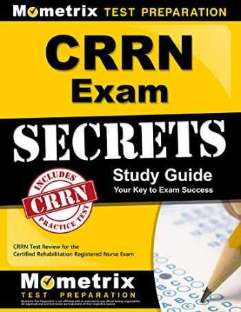 9781609715335-1609715330-CRRN Exam Secrets Study Guide: CRRN Test Review for the Certified Rehabilitation Registered Nurse Exam