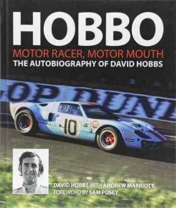 9781910505311-1910505315-Hobbo: The Autobiography of David Hobbs: Motor Racer, Motor Mouth