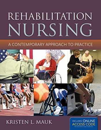 9781449634476-1449634478-Rehabilitation Nursing: A Contemporary Approach to Practice