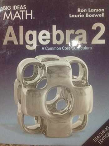 9781608408672-1608408671-Big Ideas Math - Algebra 2 a Common Core Curriculum - Teaching Edition
